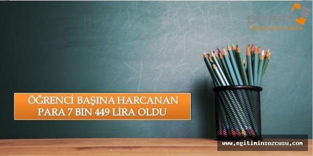 Türkiye'de öğrenci başına harcanan 7 bin 449 lira